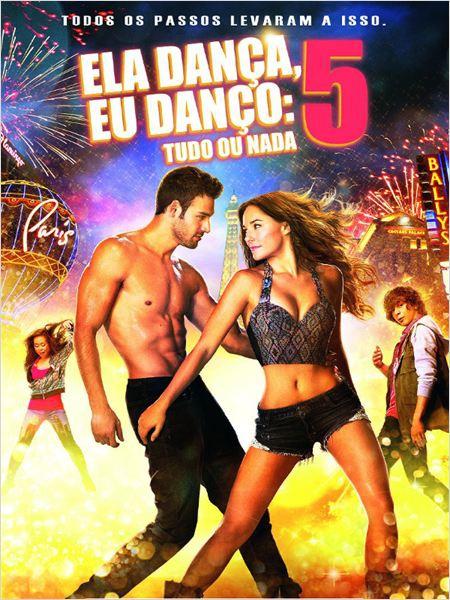 Ela Dança, Eu Danço 5: Tudo ou Nada  (2014)
