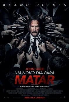 John Wick 2 - Um Novo Dia para Matar  (2017)