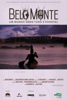 Belo Monte - Um Mundo Onde Tudo É Possível (2017)