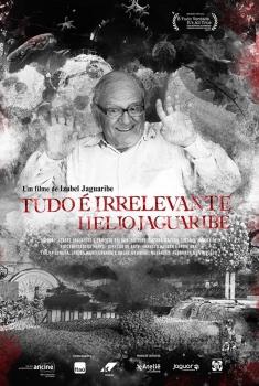 Tudo É Irrelevante. Hélio Jaguaribe (2018)