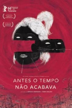 Antes o Tempo Não Acabava  (2016)